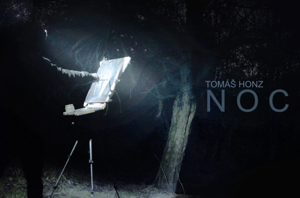 Tomas Honz - NIGHT - solo show